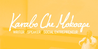 Karabo Che Mokoape – Writer, Speaker and Social Entrepreneur